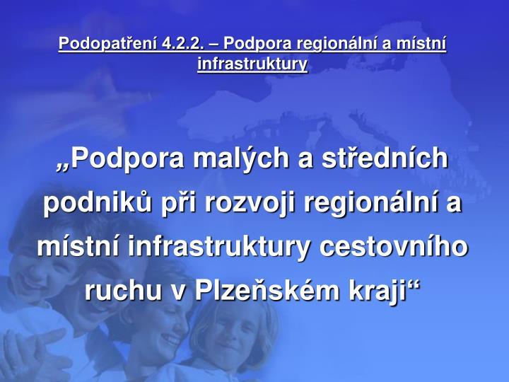 Podopatření 4.2.2. – Podpora regionální a místní infrastruktury