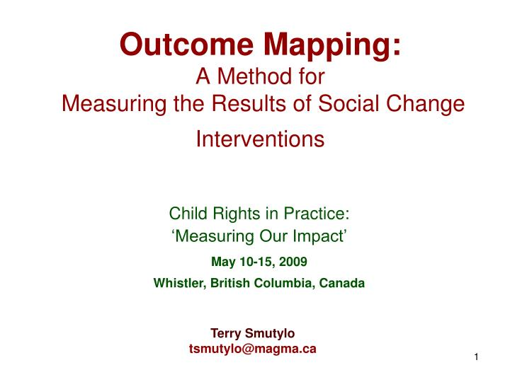 Outcome mapping a method for measuring the results of social change interventions