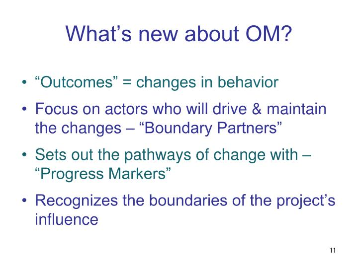 What's new about OM?