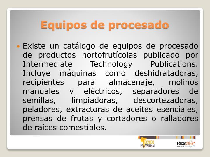 Existe un catálogo de equipos de procesado de productos hortofrutícolas publicado por