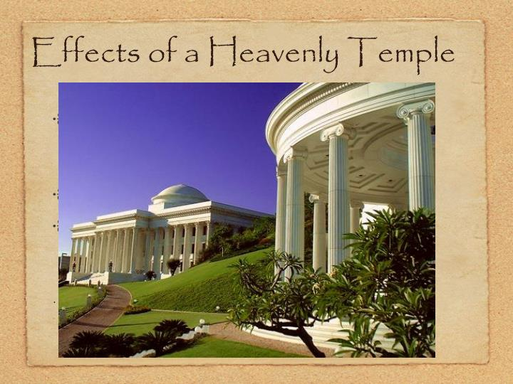 Effects of a Heavenly Temple