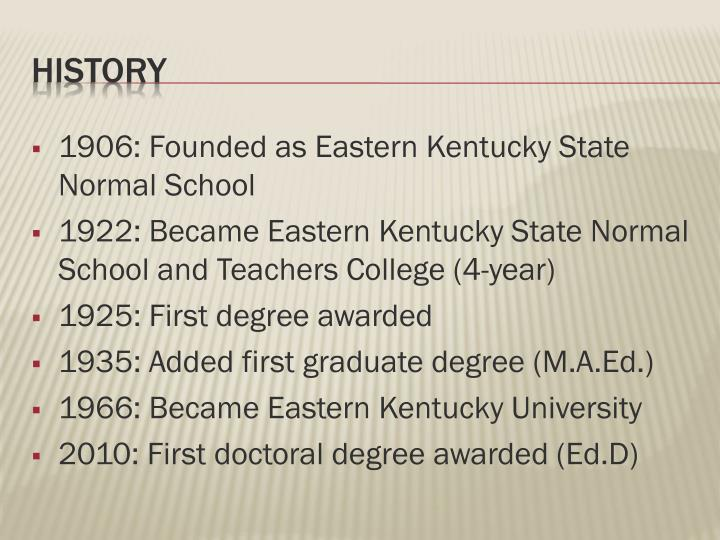 1906: Founded as Eastern Kentucky State Normal School