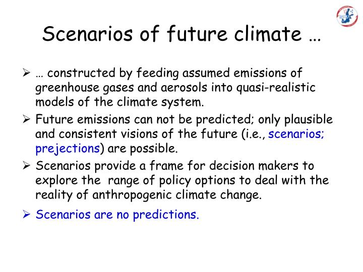 Scenarios of future climate …