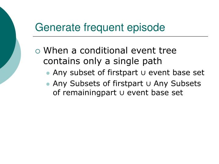 Generate frequent episode