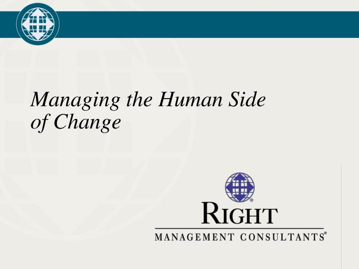 Managing the human side of change