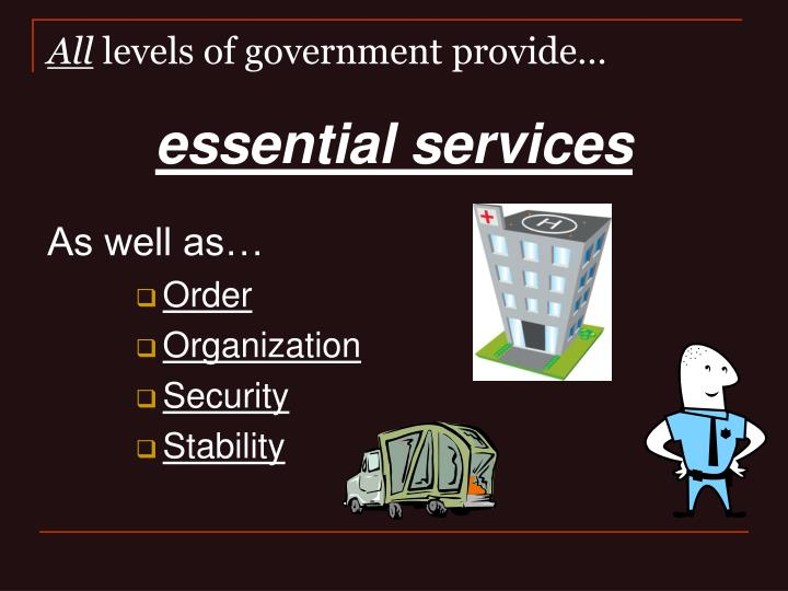 All levels of government provide