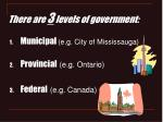 there are 3 levels of government