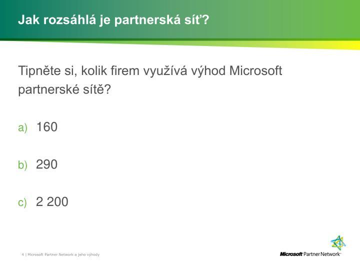 Jak rozsáhlá je partnerská síť?