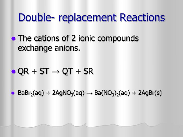 Double- replacement Reactions