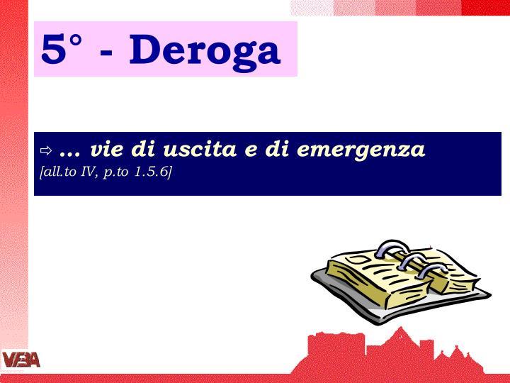 5° - Deroga