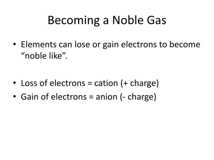 Becoming a Noble Gas