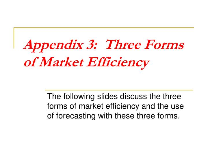 Appendix 3:  Three Forms of Market Efficiency