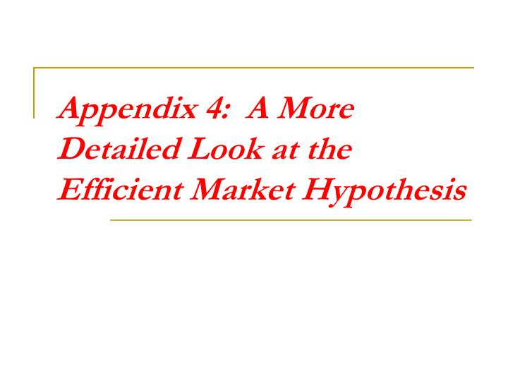 Appendix 4:  A More Detailed Look at the Efficient Market Hypothesis