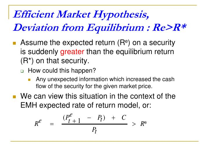 Efficient Market Hypothesis, Deviation from Equilibrium : Re>R*