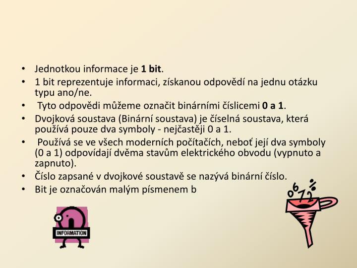 Jednotkou informace je