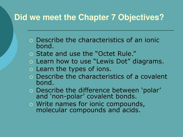 Did we meet the Chapter 7 Objectives?
