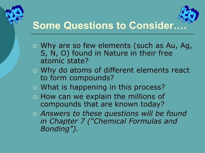 Some questions to consider