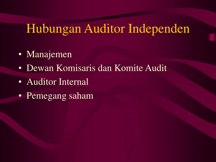 Hubungan Auditor Independen