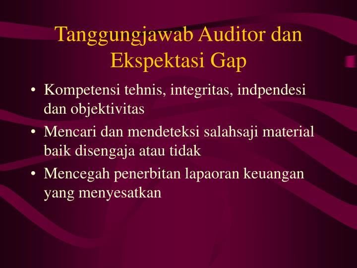 Tanggungjawab Auditor dan Ekspektasi Gap
