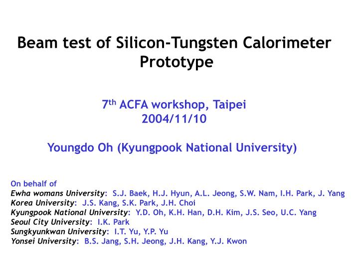 Beam test of Silicon-Tungsten Calorimeter