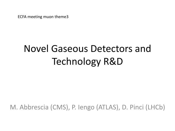 Novel gaseous detectors and technology r d