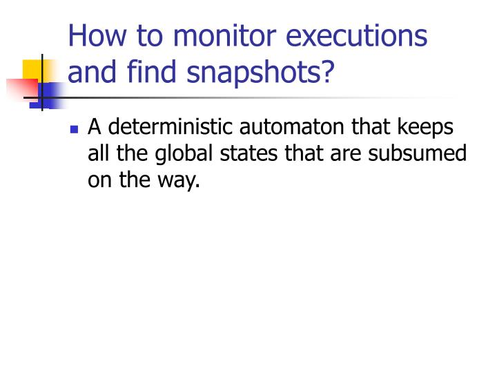 How to monitor executions and find snapshots?
