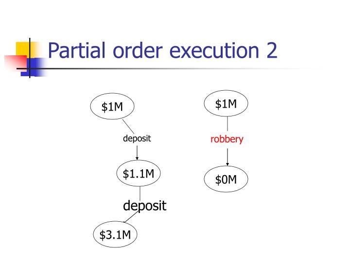 Partial order execution 2