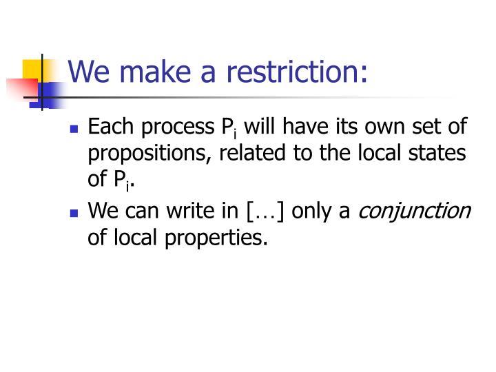We make a restriction: