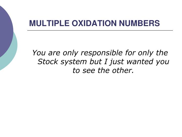 MULTIPLE OXIDATION NUMBERS