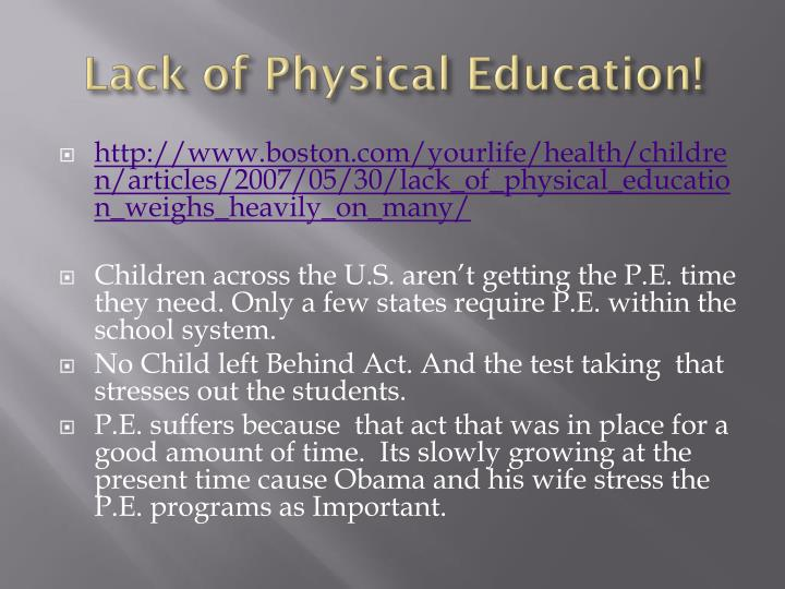 Lack of Physical Education!