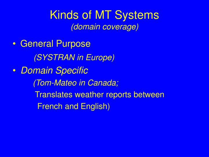 Kinds of MT Systems