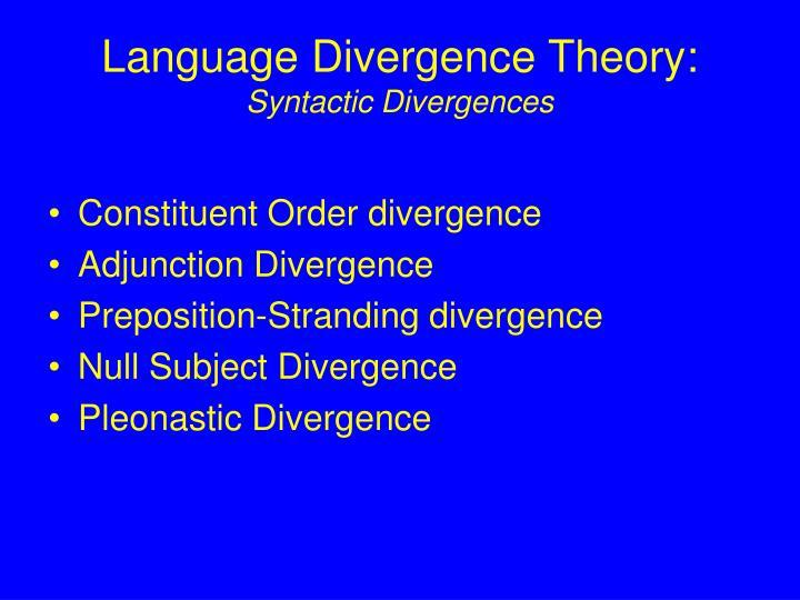 Language Divergence Theory:
