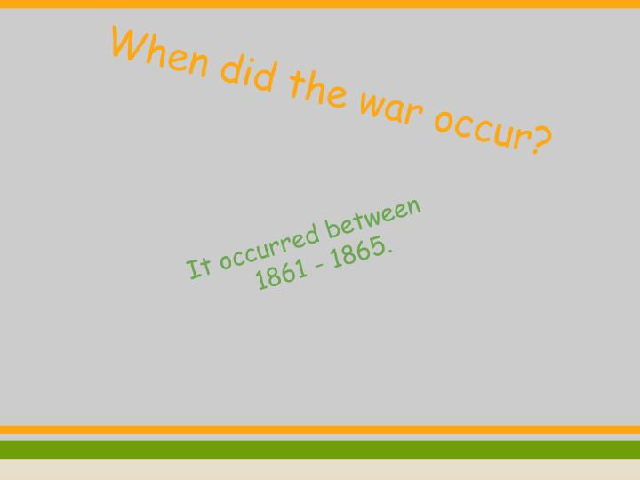 When did the war occur?