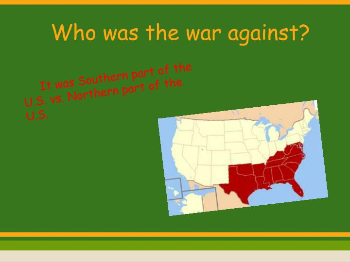 Who was the war against?