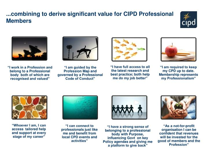 ...combining to derive significant value for CIPD Professional Members