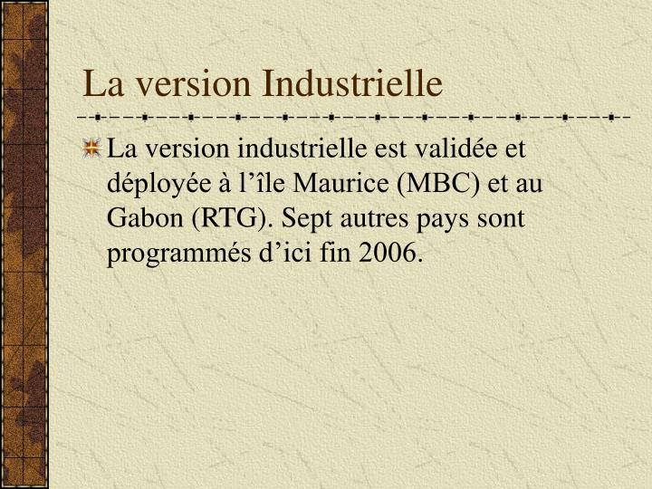 La version Industrielle