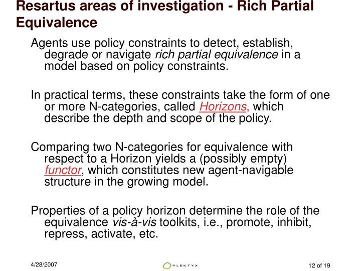 Resartus areas of investigation - Rich Partial Equivalence