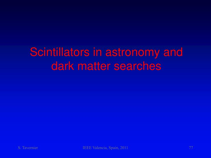 Scintillators in astronomy and dark matter searches
