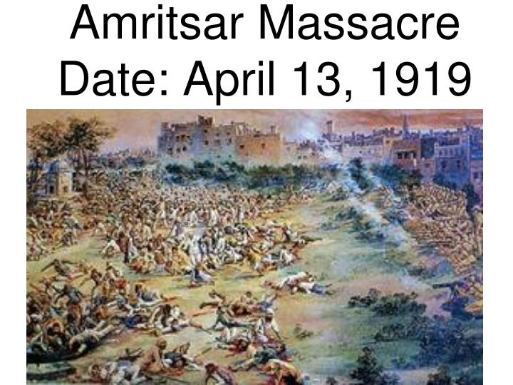 Amritsar massacre date april 13 1919