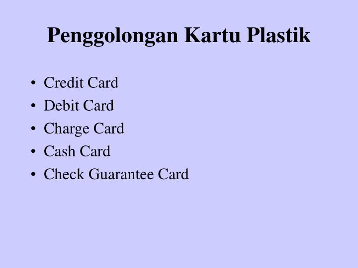 Penggolongan Kartu Plastik