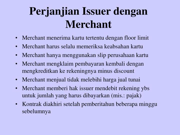 Perjanjian Issuer dengan Merchant
