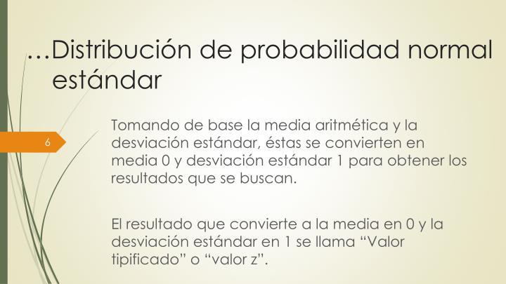 …Distribución de probabilidad normal