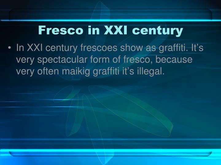 Fresco in XXI century
