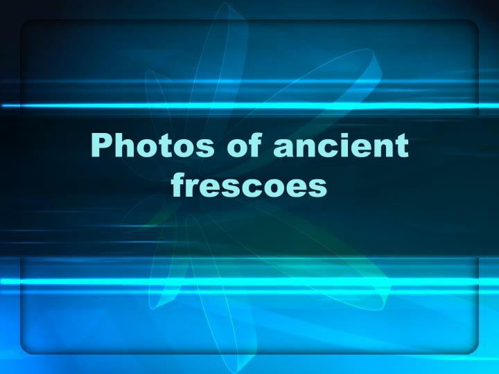 Photos of ancient frescoes