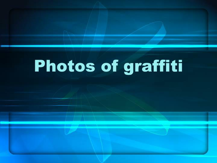Photos of graffiti