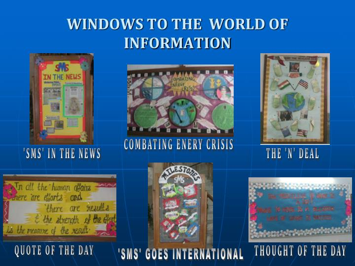 WINDOWS TO THE  WORLD OF  INFORMATION