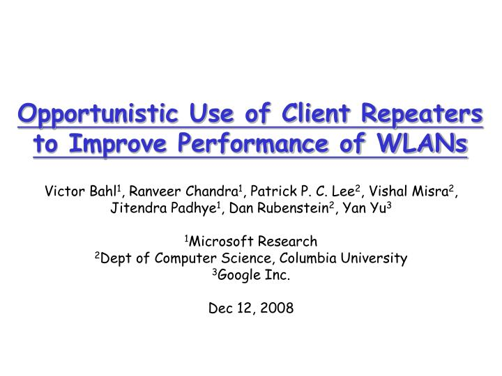 opportunistic use of client repeaters to improve performance of wlans