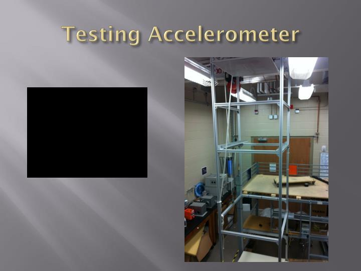 Testing Accelerometer