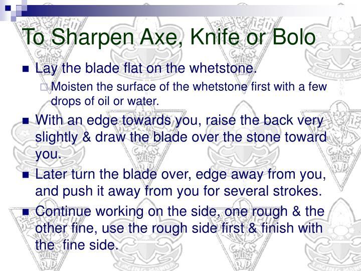 To Sharpen Axe, Knife or Bolo