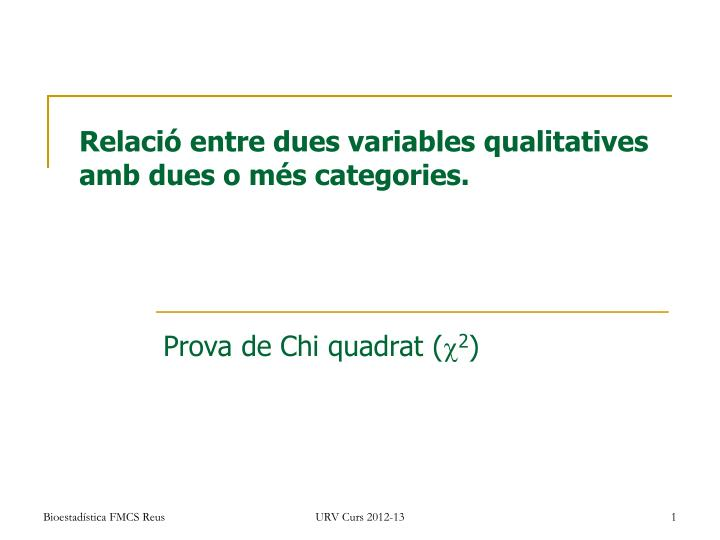 relaci entre dues variables qualitatives amb dues o m s categories